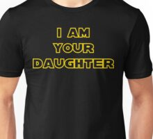 I Am Your Daughter Unisex T-Shirt