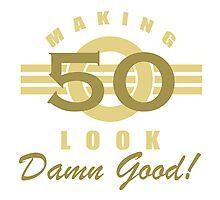 Making 50 Look Good Photographic Print