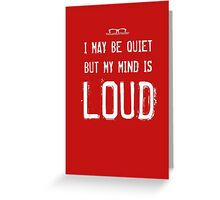 """I May Be Quiet.."" Greeting Card"