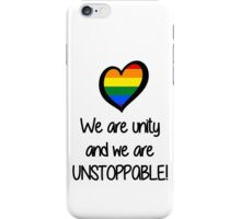 We Are Unity, Unstoppable Pride. iPhone Case/Skin