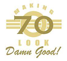 Making 70 Look Good Photographic Print