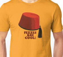 Fezzes are cool! Unisex T-Shirt