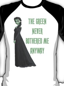 The Green Never Bothered Me Anyway T-Shirt