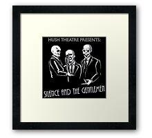 Silence and the Gentlemen Framed Print
