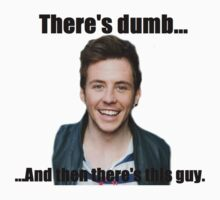 There's Dumb... And then there's Danny Jones T-Shirt