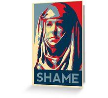 Shame (GOT) Greeting Card