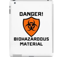 Warning - Danger Biohazardous Material iPad Case/Skin