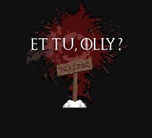 Et Tu, Olly? Unisex T-Shirt