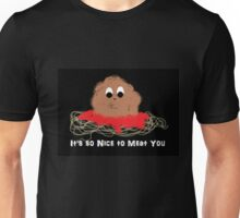 """Meatball on Sphagetti """"Its So Nice to Meat You"""" Unisex T-Shirt"""