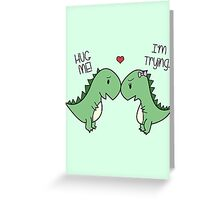 Dino Love! (Hug Me!) Greeting Card