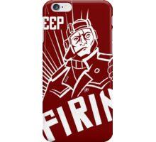 KEEP EM FIRING!!! iPhone Case/Skin