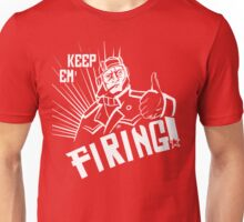 KEEP EM FIRING!!! Unisex T-Shirt