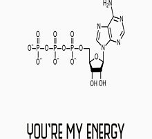 You're my energy Unisex T-Shirt