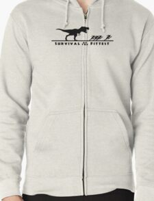 Survival of the fittest Zipped Hoodie