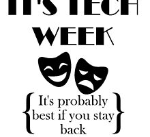 It's Tech Week by HannahJill12