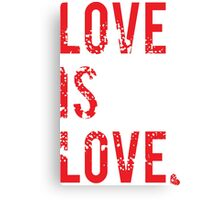 LOVE IS LOVE...period Canvas Print