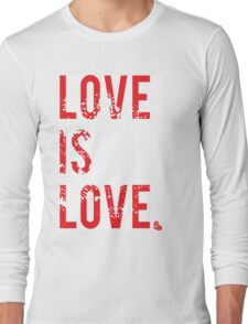 LOVE IS LOVE...period Long Sleeve T-Shirt