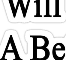 Tomorrow Will Be A Better Day  Sticker