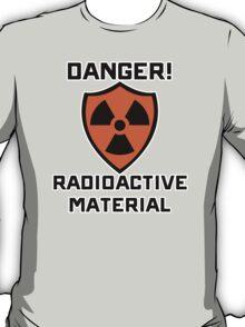 Warning - Danger Radioactive Material T-Shirt