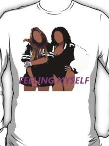 Feeling Myself (Beyonce&Nicki) T-Shirt