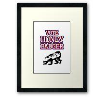 Vote Honey Badger Framed Print