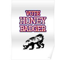 Vote Honey Badger Poster