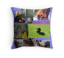 Buster's Tribute March 10-2003 to Feb 5-2010 Throw Pillow