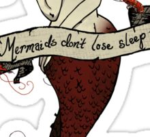Mermaids Don't Lose Sleep Over the Opinions of Shrimp Sticker