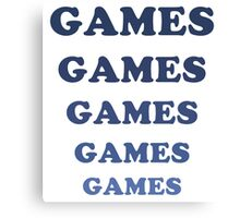 Games Games Games Canvas Print