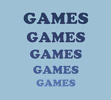 Games Games Games Unisex T-Shirt