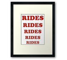 Rides Rides Rides Framed Print