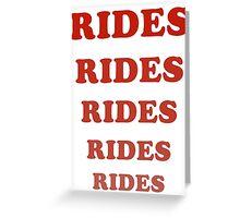 Rides Rides Rides Greeting Card