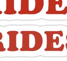 Rides Rides Rides Sticker