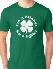 I'm a drinker not a fighter Unisex T-Shirt