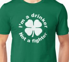I'm a drinker not a fighter Unisex T-Shirt
