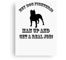 Dog Fighters- Get A Real Job! - Sticker Canvas Print