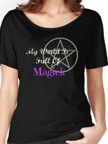 My World Is Full Of Magick Women's Relaxed Fit T-Shirt