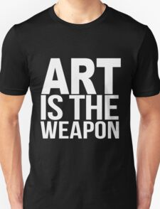 Art Is The Weapon  T-Shirt