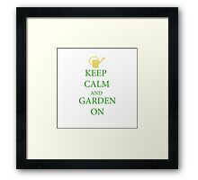 Keep calm and garden on. for nature, garden lovers. Framed Print