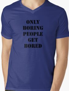 Only Boring People..... Black  Mens V-Neck T-Shirt