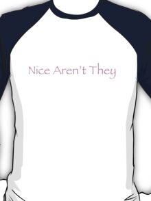 Nice Aren't They - Pink T-Shirt
