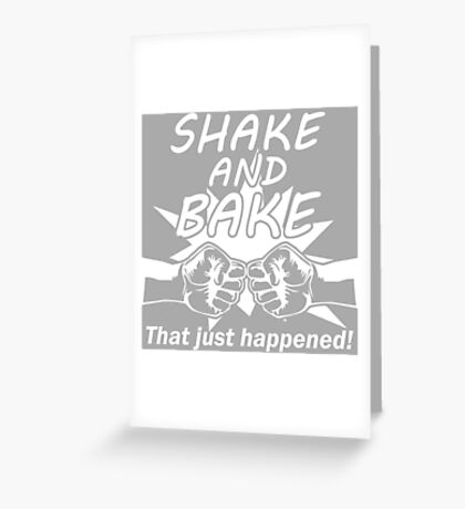 SHAKE AND BAKE! Greeting Card