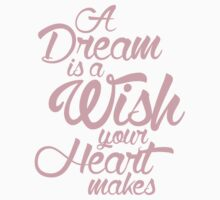 A Dream Is A Wish Your Heart Makes by Ann Frazier