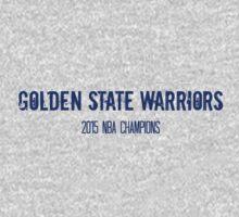Golden State Warriors (CHAMPS) by jdbruegger