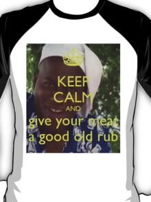 Give Your Meat a Good Old Rub T-Shirt