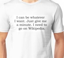 Can be anything with wikipedia Unisex T-Shirt