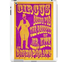 Being for the Benefit of Mr. Kite - Print iPad Case/Skin