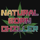 Natural Born Chiller by magnetik