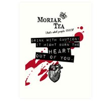 Moriar Tea Drink carefully Art Print