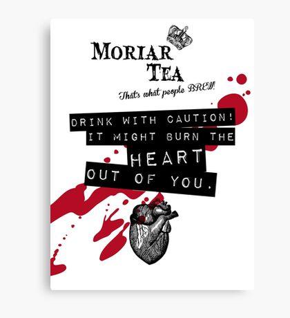 Moriar Tea Drink carefully Canvas Print